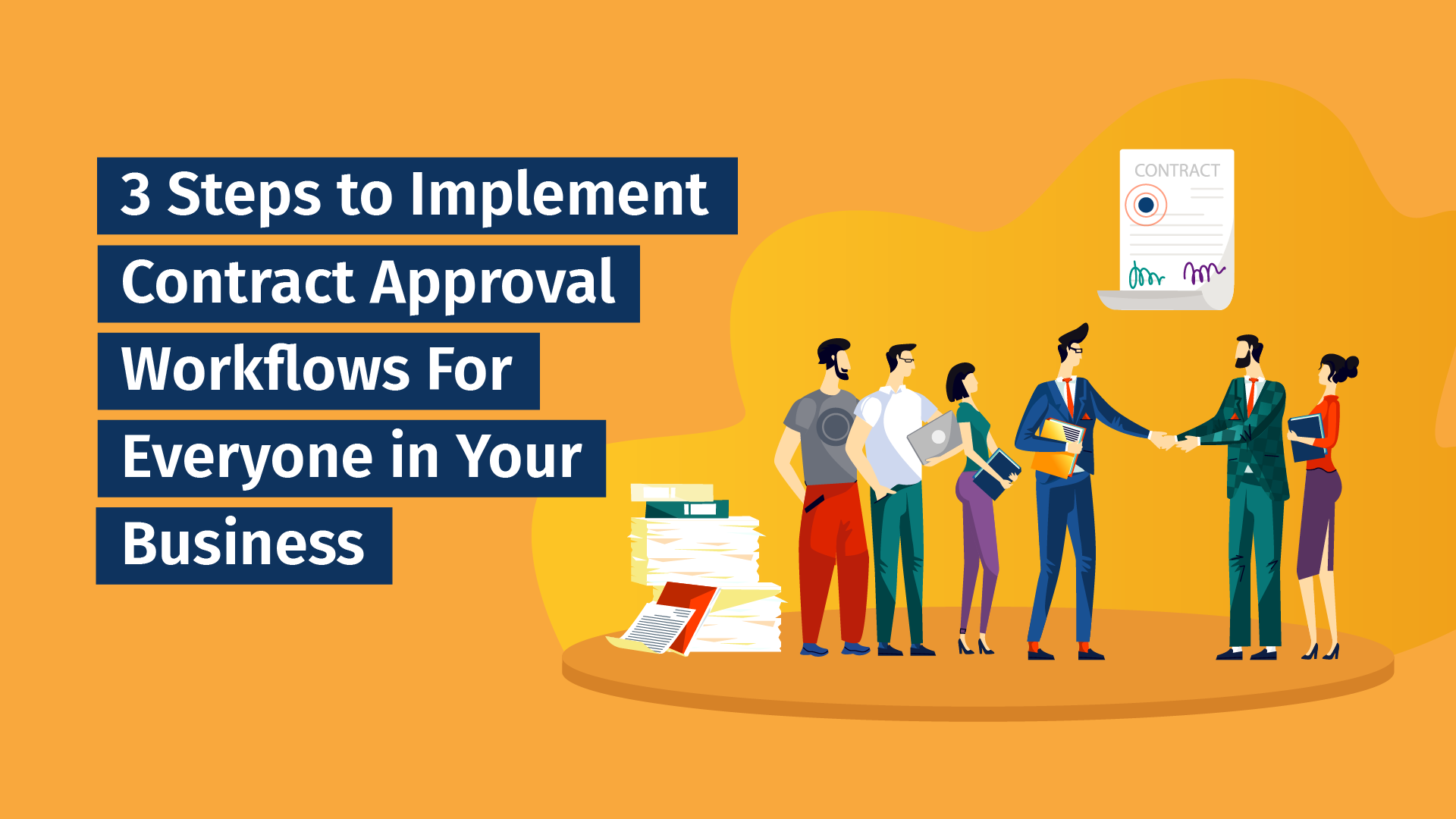 3 Steps to Implement Contract Approval Workflows For Everyone in Your Business